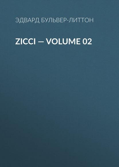 Фото - Эдвард Бульвер-Литтон Zicci — Volume 02