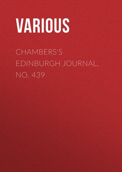 Chambers\'s Edinburgh Journal, No. 439