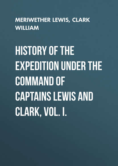 Clark William History of the Expedition under the Command of Captains Lewis and Clark, Vol. I. недорого