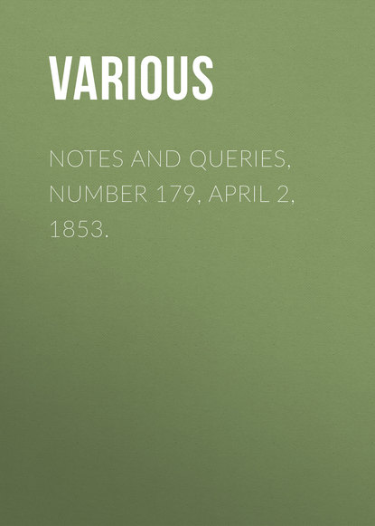 Notes and Queries, Number 179, April 2, 1853.