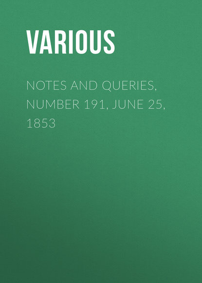 Notes and Queries, Number 191, June 25, 1853