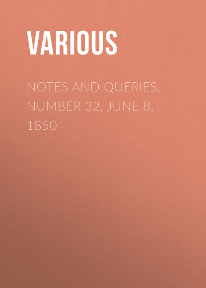 Notes and Queries, Number 32, June 8, 1850