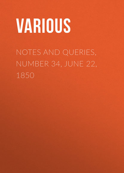 Notes and Queries, Number 34, June 22, 1850
