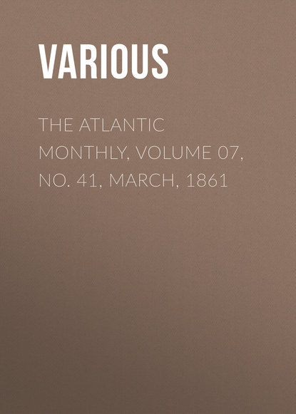 The Atlantic Monthly, Volume 07, No. 41, March, 1861