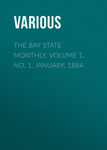 The Bay State Monthly. Volume 1, No. 1, January, 1884