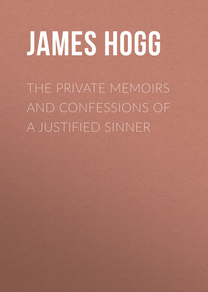 James Hogg The Private Memoirs and Confessions of a Justified Sinner james p d the private patient