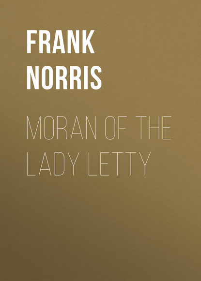 Frank Norris Moran of the Lady Letty frank norris moran of the lady letty
