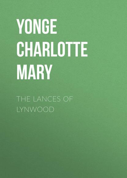 Yonge Charlotte Mary The Lances of Lynwood reid mayne the free lances