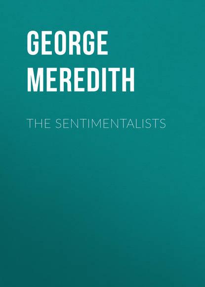 George Meredith The Sentimentalists george meredith las tribulaciones de richard feverel