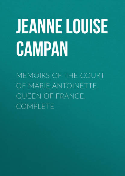Фото - Jeanne Louise Henriette Campan Memoirs of the Court of Marie Antoinette, Queen of France, Complete german mikhail renoir portrait of the actress jeanne samary mini
