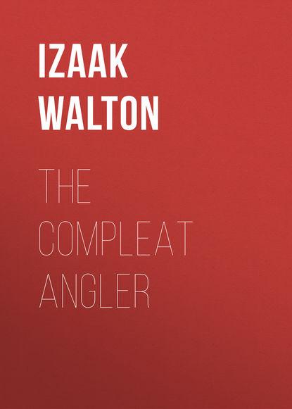 Izaak Walton The Compleat Angler недорого