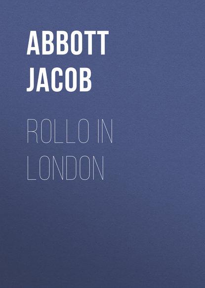 Abbott Jacob Rollo in London abbott jacob rollo in the woods