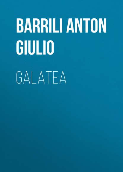 Фото - Barrili Anton Giulio Galatea giulio giorello la lujuria