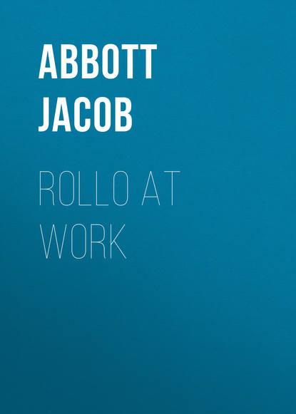 Abbott Jacob Rollo at Work abbott jacob rollo in the woods
