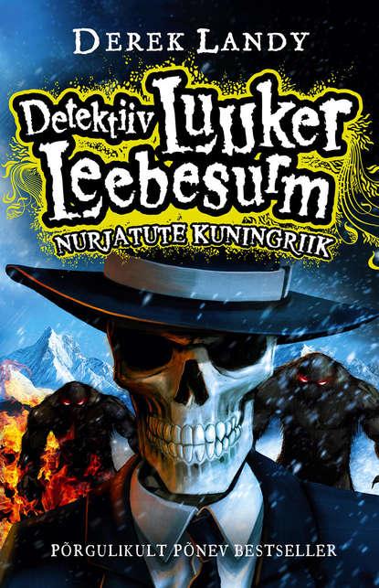 derek landy detektiiv luuker leebesurm 3 nägudeta jumalad Derek Landy Detektiiv Luuker Leebesurm 7: Nurjatute kuningriik