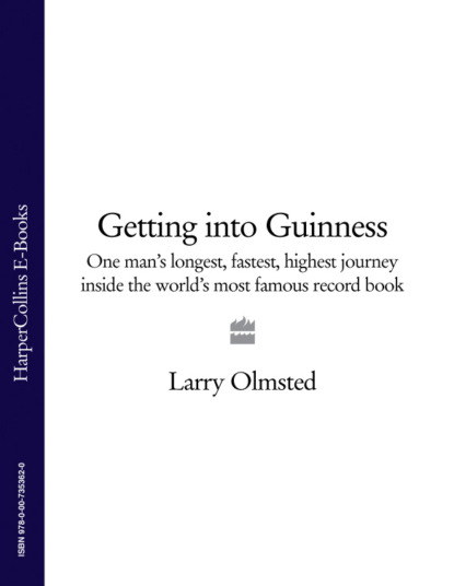 Larry Olmsted Getting into Guinness: One man's longest, fastest, highest journey inside the world's most famous record book darbee levi record of the family of levi kimball and some of his descendants