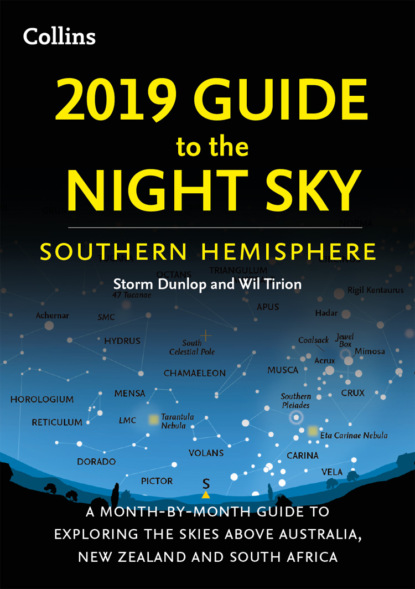 Wil Tirion 2019 Guide to the Night Sky Southern Hemisphere: A month-by-month guide to exploring the skies above Australia, New Zealand and South Africa karen macleod swan the gentle birth method the month by month jeyarani way programme