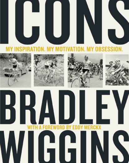 Фото - Bradley Wiggins Icons: My Inspiration. My Motivation. My Obsession. bradley wiggins bradley wiggins my time