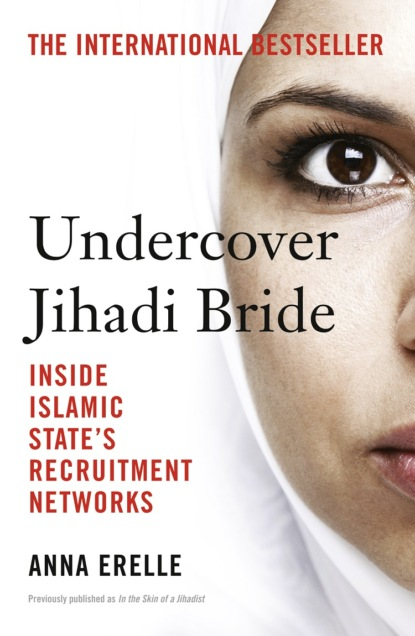 Anna Erelle Undercover Jihadi Bride: Inside Islamic State's Recruitment Networks whittier john greenleaf whittier as a politican illustrated by his letters to professor elizur wright jr now first published