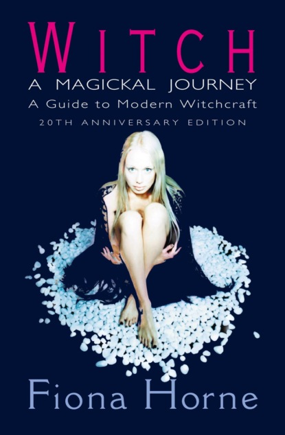 Fiona Horne Witch: a Magickal Journey: A Guide to Modern Witchcraft cerridwen greenleaf the witch s guide to ritual