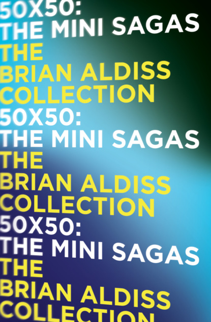 Brian Aldiss 50 x 50: The mini-sagas недорого