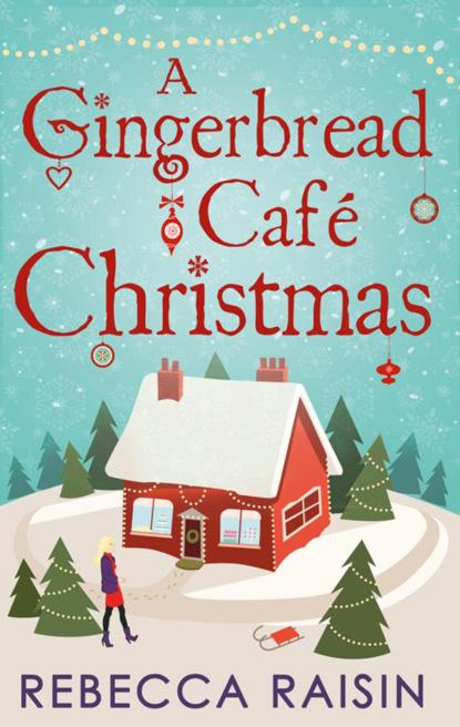 Фото - Rebecca Raisin A Gingerbread Café Christmas: Christmas at the Gingerbread Café / Chocolate Dreams at the Gingerbread Cafe / Christmas Wedding at the Gingerbread Café rebecca raisin christmas at the café