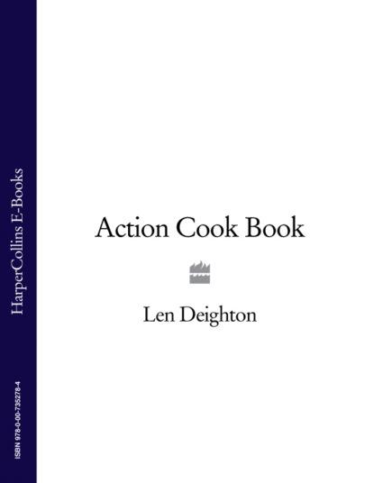 Len Deighton Action Cook Book len deighton the harry palmer quartet