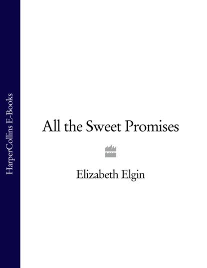 Elizabeth Elgin All the Sweet Promises
