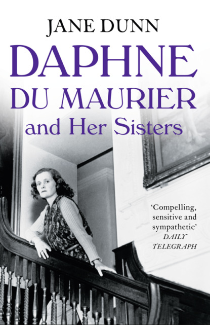 Jane Dunn Daphne du Maurier and her Sisters jane dunn daphne du maurier and her sisters