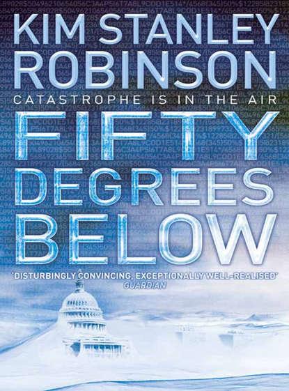 Kim Stanley Robinson Fifty Degrees Below kim stanley robinson fifty degrees below