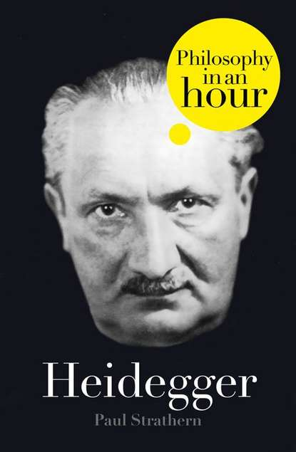 Фото - Paul Strathern Heidegger: Philosophy in an Hour mauricio beuchot heidegger