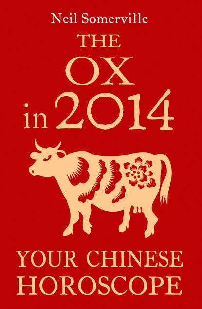 Neil Somerville The Ox in 2014: Your Chinese Horoscope neil somerville your chinese horoscope 2012 what the year of the dragon holds in store for you
