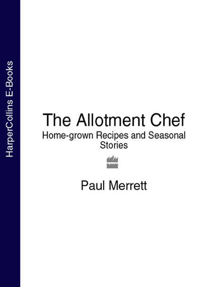 The Allotment Chef: Home grown Recipes
