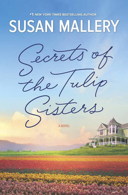Сьюзен Мэллери Secrets Of The Tulip Sisters the kelly family chemnitz