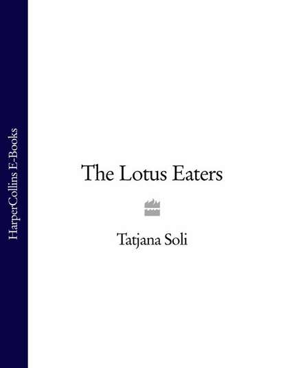 Tatjana Soli The Lotus Eaters in love and war