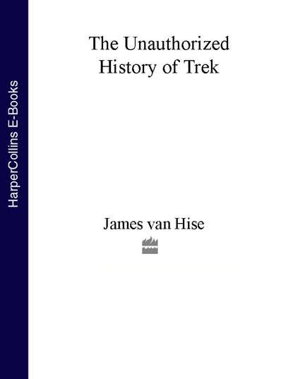 James Hise van The Unauthorized History of Trek james hise van the unauthorized history of trek