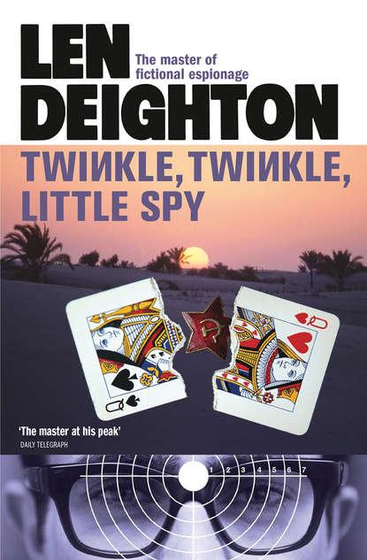 Len Deighton Twinkle Twinkle Little Spy len deighton spy line