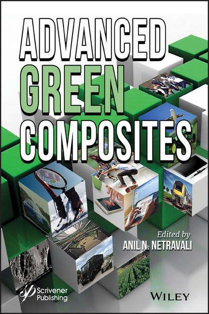 Anil Netravali N. Advanced Green Composites anil netravali n advanced green composites