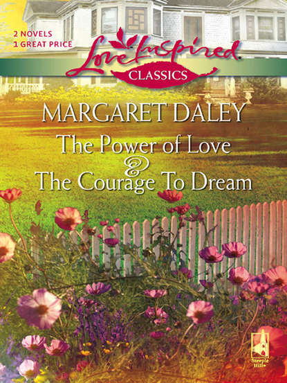 Margaret Daley The Courage To Dream and The Power Of Love: The Courage To Dream / The Power Of Love the path to power margaret thatcher