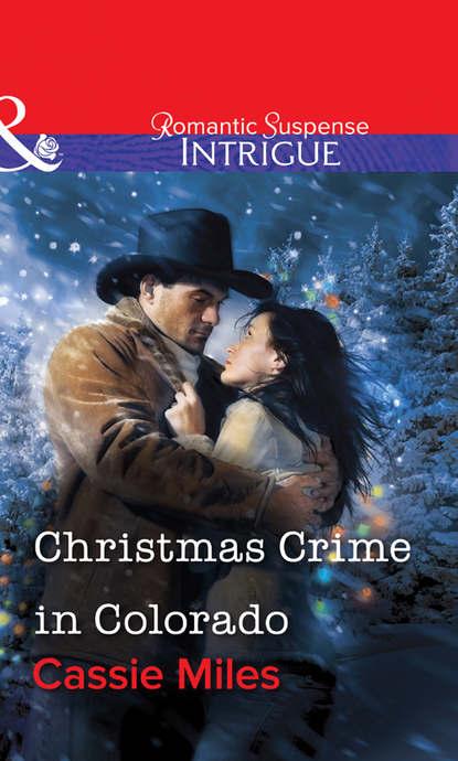 Cassie Miles Christmas Crime in Colorado недорого