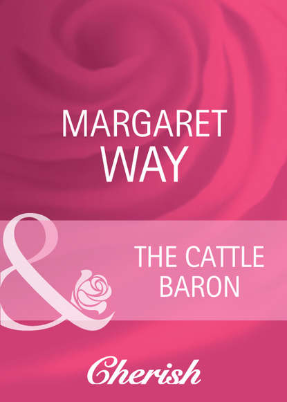 Margaret Way The Cattle Baron dirk chase eldredge crowded land of liberty
