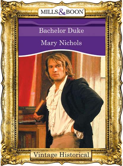 Фото - Mary Nichols Bachelor Duke mary nichols winning the war hero s heart