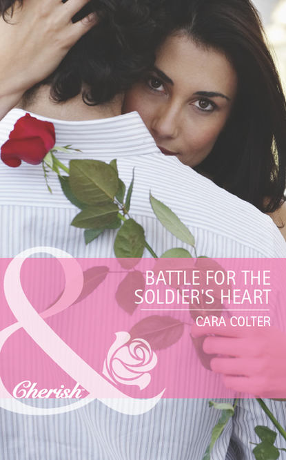 Фото - Cara Colter Battle for the Soldier's Heart cara colter um amor muito doce