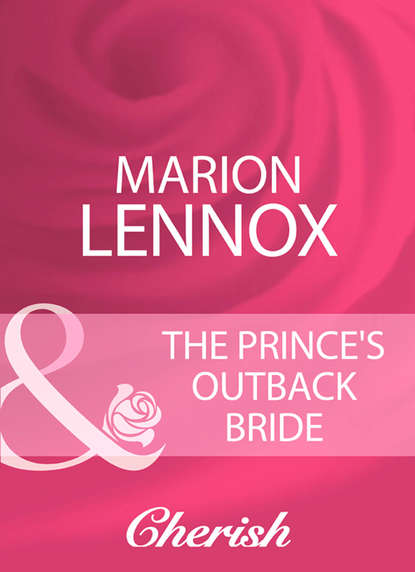 Marion Lennox The Prince's Outback Bride cami dalton pleasure to the max