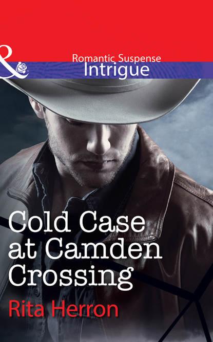 Rita Herron Cold Case at Camden Crossing printio sheriff