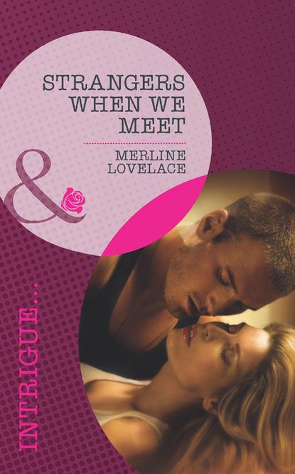 Merline Lovelace Strangers When We Meet merline lovelace texas now and forever