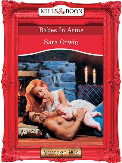 Фото - Sara Orwig Babes In Arms that patchwork place modern baby