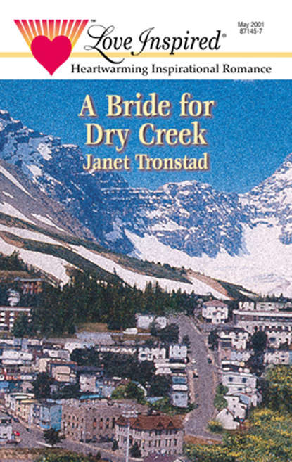 Janet Tronstad A Bride for Dry Creek francis pryor paths to the past