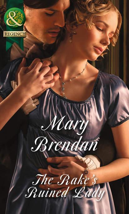 Mary Brendan The Rake's Ruined Lady