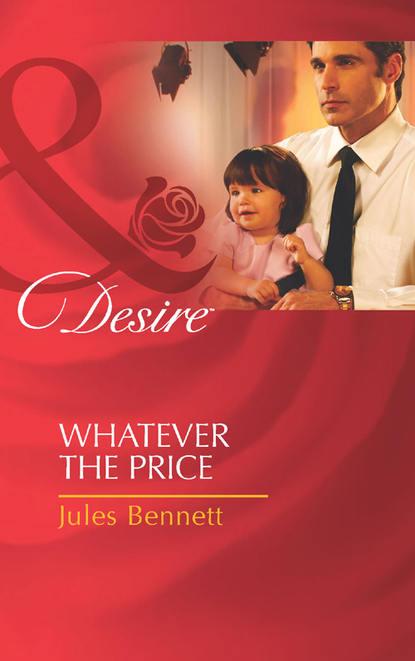 Jules Bennett Whatever the Price whatever he wants